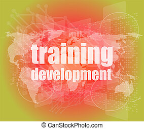 Education and learn concept: Training Development on digital screen