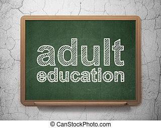 Education concept: Adult Education on chalkboard background...
