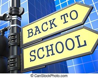 Education Concept. Back to Shool Roadsign Arrow.
