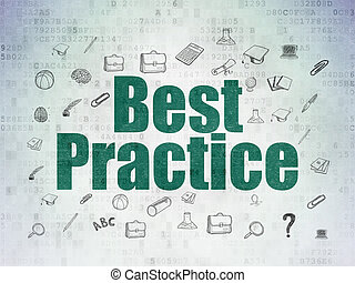 Education concept: Best Practice on Digital Paper background