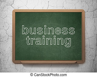Education concept: Business Training on chalkboard background