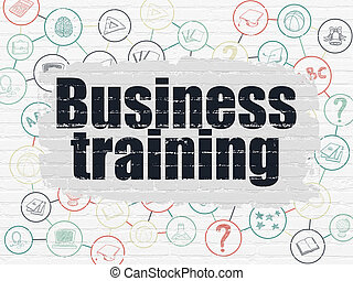 Education concept: Business Training on wall background