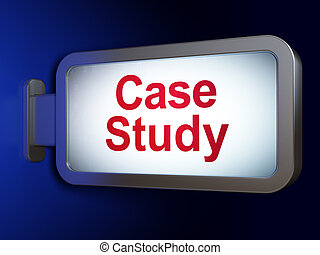 Education concept: Case Study on billboard background
