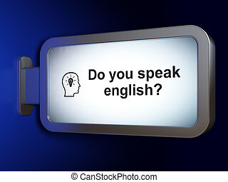 Education concept: Do you speak English? and Head With Lightbulb on billboard background
