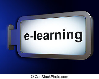 Education concept: E-learning on billboard background