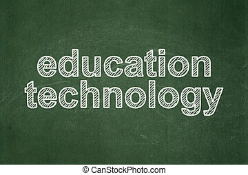 Education concept: Education Technology on chalkboard background