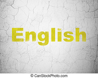 Education concept: English on wall background