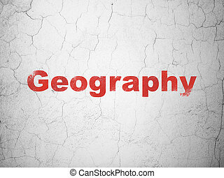 Education concept: Geography on wall background