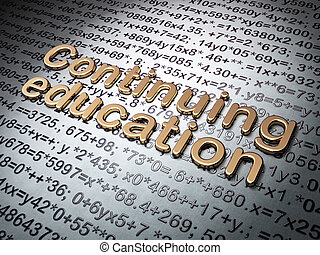 Education concept: Golden Continuing Education on Education...
