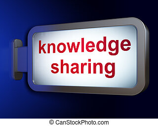 Education concept: Knowledge Sharing on billboard background