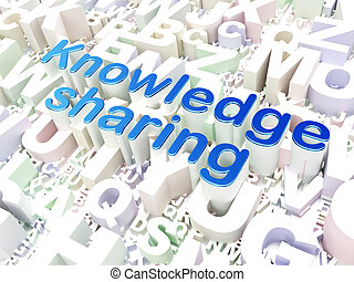 Education concept: Knowledge Sharing on alphabet background