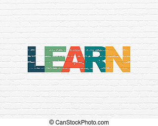Education concept: Learn on wall background