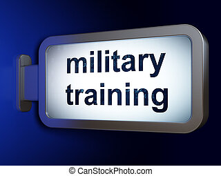 Education concept: Military Training on billboard background