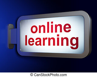 Education concept: Online Learning on billboard background