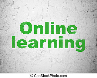 Education concept: Online Learning on wall background