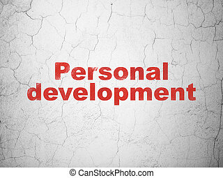 Education concept: Personal Development on wall background