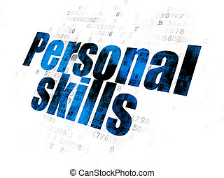 Education concept: Personal Skills on Digital background