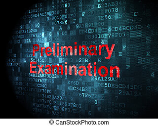 Education concept: pixelated words Preliminary Examination on digital background, 3d render