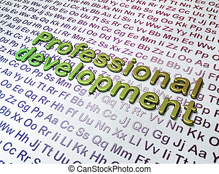 Education concept:  Professional Development on Alphabet background