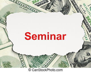 Education concept: Seminar on Money background