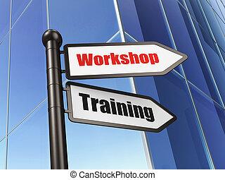 Education concept: sign Workshop Training on Building background, 3d render