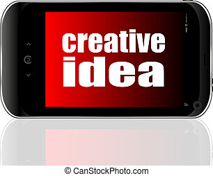 Education concept. Smartphone with text Creative idea on display