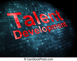 Education concept: Talent Development on digital background