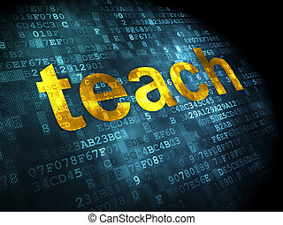 Education concept: Teach on digital background