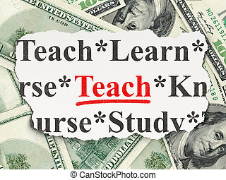 Education concept: Teach on Money background