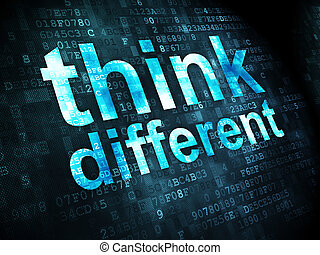 Education concept: Think Different on digital background