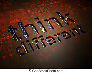Education concept: Think Different on digital screen background