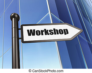 Education concept: Workshop on Building background