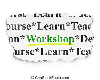 Education concept: Workshop on Paper background