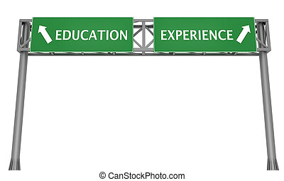 Education vs Experience - Highway signs showing Education to...