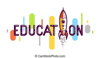 Education word with rocket instead of letter, study and learning concept, vector conceptual creative logo or poster made with special font.