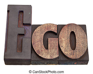 ego - word in letterpress type - oversized ego concept - ...