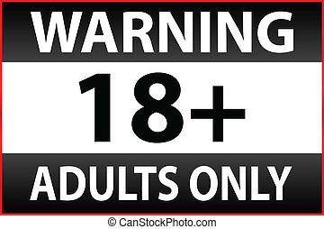 egyetlen, figyelmeztetés, felnőttek