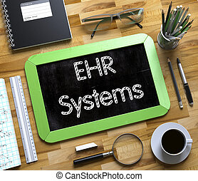 EHR Systems on Small Chalkboard. 3D. - EHR - Electronic...