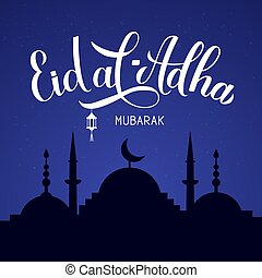 Eid al-Adha calligraphy lettering and silhouette of mosque against night sky. Kurban Bayrami typography poster. Islamic traditional festival. Vector template for banner, greeting card, flyer, etc.