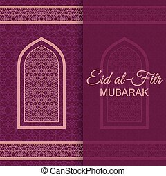 Eid Al Fitr Background. Islamic Arabic window. Greeting card...