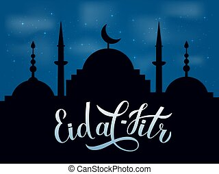 Eid al-Fitr calligraphy lettering and silhouette of mosque against night sky. Muslim holiday typography poster. Islamic festival of breaking the fast. Vector template for greeting card, banner.