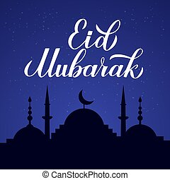 Eid Mubarak calligraphy lettering and silhouette of mosque against night sky. Muslim holy month concept. Vector template for Islamic traditional poster, greeting card, flyer, banner, invitation.
