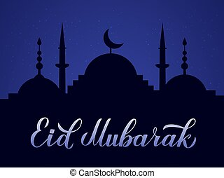 Eid Mubarak calligraphy lettering and silhouette of mosque against night sky. Muslim holy month concept. Vector template for Islamic traditional poster, greeting card, banner, flyer, invitation.