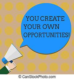 eigen, schöpfer, chances, foto, dein, schicksal, schaffen, bubble., schreiben farbe, vortrag halten , besitz, opportunities., begrifflich, sie, megaphon, sein, geschaeftswelt, ausstellung, hu, hand, analyse, text