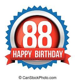 Eighty Eight years happy birthday badge ribbon