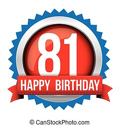 Eighty One years happy birthday badge ribbon