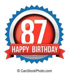 Eighty Seven years happy birthday badge ribbon