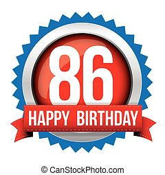 Eighty Six years happy birthday badge ribbon
