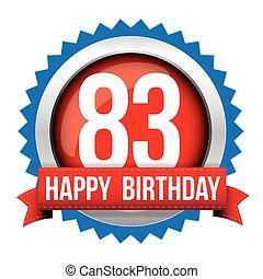 Eighty Three years happy birthday badge ribbon