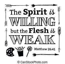 el querer, pero, carne, espíritu, débil